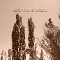 Ceremony's A Name For The Rich Horn - CD coverart