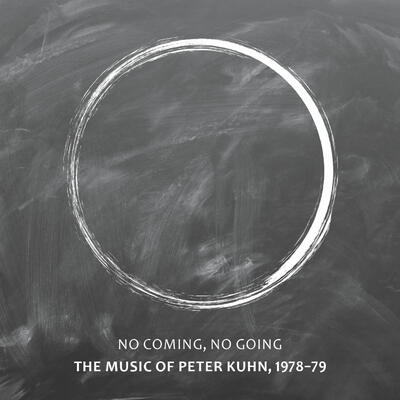 No Coming, No Going – The Music of Peter Kuhn 1978-1979 -