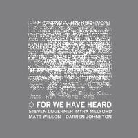 For We Have Heard - CD coverart